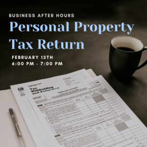 Personal Property Tax Return - Business After Hours @ County Administrative Offices